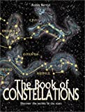 Kerrod, Robin: The Book of Constellations: Discover the Secrets on the Stars