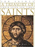 Malcolm Day: A Treasury of Saints: 100 Saints: Their Lives and Times