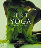 Phillips, Kathy: The Spirit of Yoga