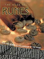 The Book of Runes: Read the Secrets in the…