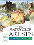 Harper, Sally: The Watercolor Artist's Handbook: A Practical Guide to Watercolor Painting for the Home Artist