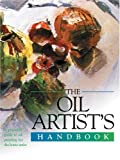 Harper, Sally: The Oil Artist's Handbook: A Practical Guide to Oil Painting for the Home Artist
