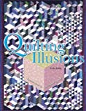 Eddy, Celia: Quilting Illusions: Create over 40 Eye-Fooler Quilts