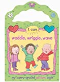 Wingate, P.: I Can Waddle, Wriggle, Wave