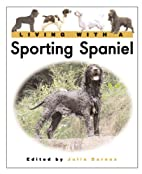 Living with a Sporting Spaniel (Living with…
