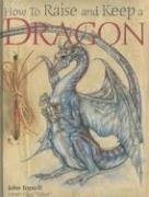 How to Raise and Keep a Dragon by Joe Nigg