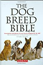 The Dog Breed Bible: Descriptions and Photos…
