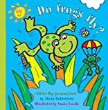 Butterfield, Moria: Do Frogs Fly?