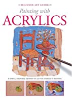 Painting with Acrylics (Beginner Art Guides)…