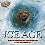 Ross, Stewart: Ice Age: Meet Early Humans and Amazing Animals Sharing a Frozen Planet