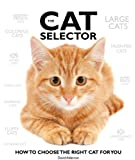 Alderton, David: The Cat Selector: How to Choose the Right Cat for You