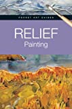 Parramon: Relief Painting (Pocket Art Guides)