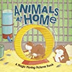 Animals at Home (Magic Moving Pictures…