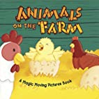 Animals on the Farm (Magic Moving Pictures…