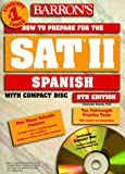 Kendris, Christopher: Barron's How to Prepare for the Sat II Spanish (Barron's How to Prepare for the Sat 11. Spanish, 8th ed)