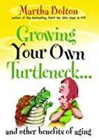 Growing Your Own Turtleneck...and Other…
