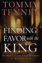 Finding Favor With the King: Preparing For…