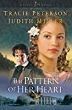 Tracie Peterson: The Pattern of Her Heart (Lights of Lowell Series #3)