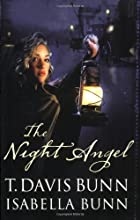 The Night Angel by T. Davis Bunn