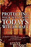 Russo, Steve: Protecting Your Teen from Today's Witchcraft: A Parent's Guide to Confronting Wicca And the Occult