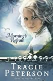 Peterson, Tracie: Morning's Refrain (Song of Alaska Series, Book 2)