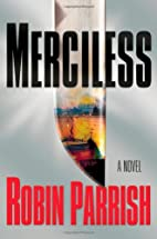 Merciless by Robin Parrish