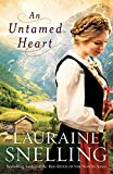 Snelling, Lauraine: Untamed Heart, An