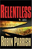 Parrish, Robin: Relentless