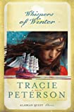 Peterson, Tracie: Whispers of Winter (Alaskan Quest #3)