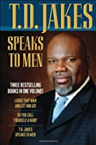 T. D. Jakes Speaks to Men, 3-in-1 by T.D.…
