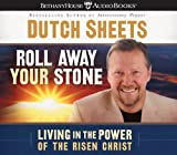 Sheets, Dutch: Roll Away Your Stone: Living in the Power of Your Identity in Christ