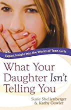 What Your Daughter Isn't Telling You:…