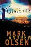 Olsen, Mark Andrew: The Watchers: A Novel
