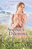 Snelling, Lauraine: Sophie's Dilemma (Daughters of Blessing)