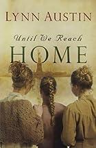 Until We Reach Home by Lynn Austin