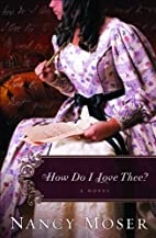 How Do I Love Thee? by Nancy Moser