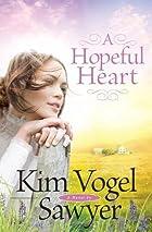 Hopeful Heart, A by Kim Vogel Sawyer