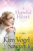 Hopeful Heart, A by Kim Vogel Sawyer
