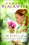 Blackwell, Lawana: The Jewel of Gresham Green (The Gresham Chronicles #4)