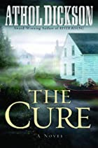 The Cure by Athol Dickson