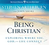 Shore, John: Being Christian: Exploring Where You, God, and Life Connect (Life Transitions)