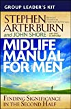 Shore, John: Midlife Manual for Men Group Leader's Kit: Finding Significance in the Second Half (Life Transitions)