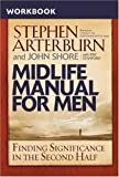 Shore, John: Midlife Manual for Men Workbook: Finding Significance in the Second Half (Life Transitions)