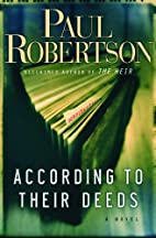 According to Their Deeds by Paul Robertson
