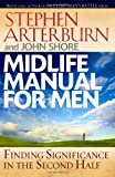 Shore, John: Midlife Manual for Men: Finding Significance in the Second Half (Life Transitions)