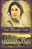 Heitzmann, Kristen: Tender Vine, The (Diamond of the Rockies)