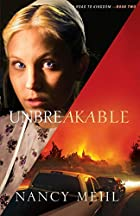 Unbreakable (Road to Kingdom) by Nancy Mehl