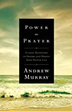 Power in Prayer: Classic Devotions to…