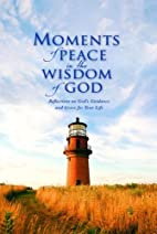 Moments of Peace in the Wisdom of God…