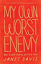 My Own Worst Enemy: How to Stop Holding…